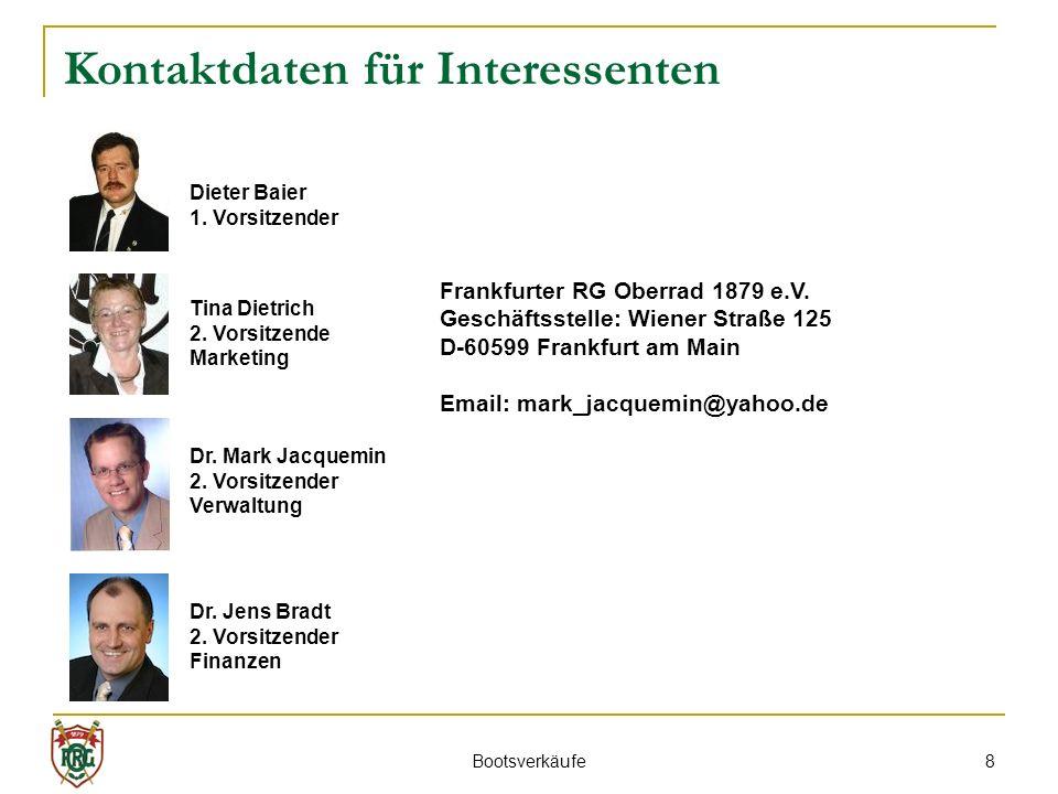 8 Kontaktdaten für Interessenten Frankfurter RG Oberrad 1879 e.V. Geschäftsstelle: Wiener Straße 125 D-60599 Frankfurt am Main Email: mark_jacquemin@y