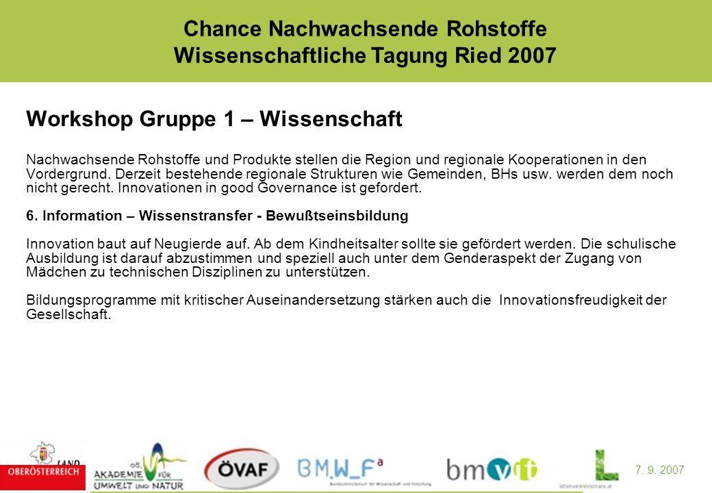 7. 9. 2007 Chance Nachwachsende Rohstoffe Wissenschaftliche Tagung Ried 2007 Workshop Gruppe 1 – Wissenschaft Nachwachsende Rohstoffe und Produkte ste
