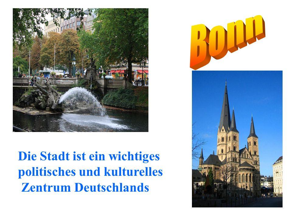 Die Stadt ist ein wichtiges politisches und kulturelles Zentrum Deutschlands