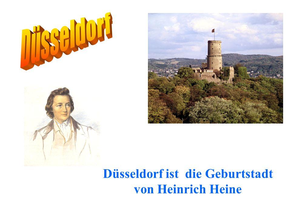 Düsseldorf ist die Geburtstadt von Heinrich Heine