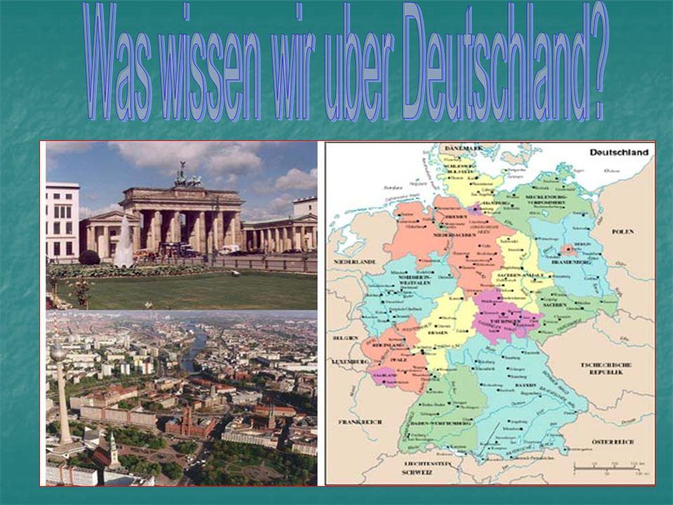 1.Aus wieviel Bundeslandern besteht die BRD. 2. Wie heisst die Hauptstadt Deutschlands.