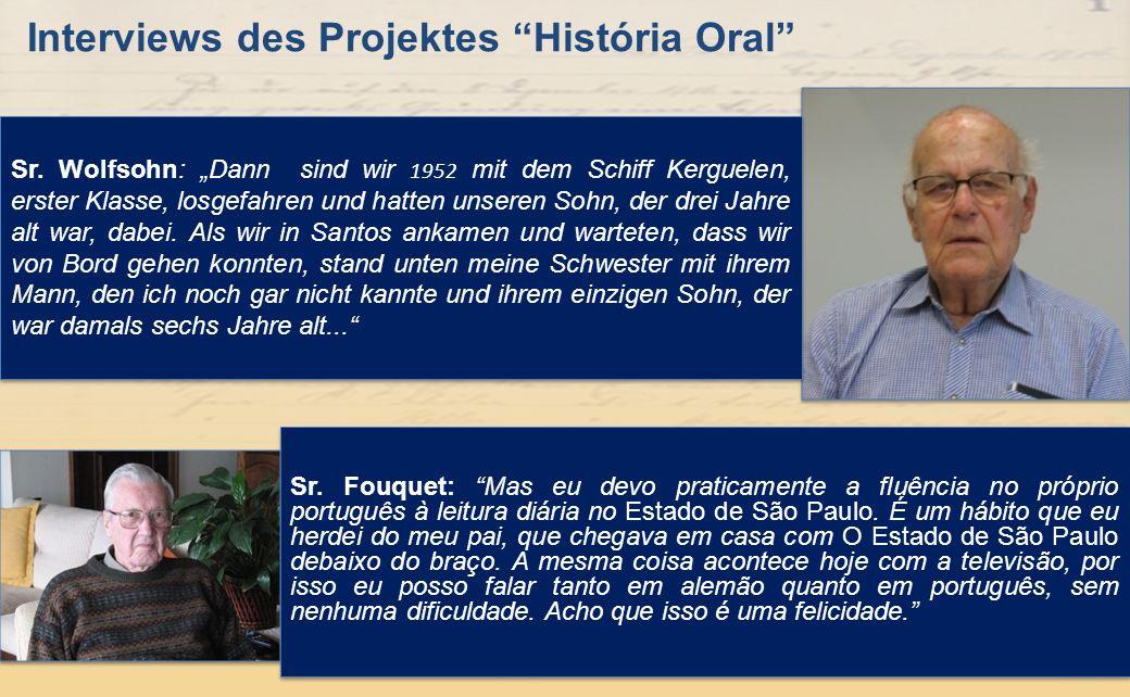 Sr. Fouquet: Mas eu devo praticamente a fluência no próprio português à leitura diária no Estado de São Paulo. É um hábito que eu herdei do meu pai, q