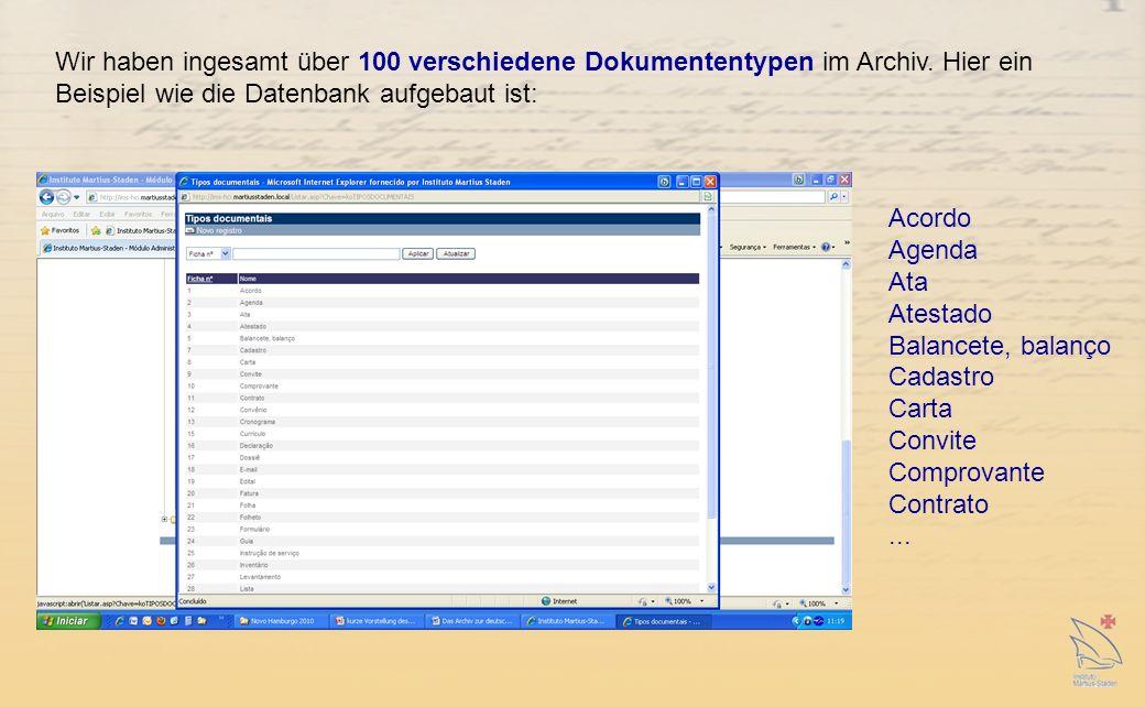 Wir haben ingesamt über 100 verschiedene Dokumententypen im Archiv.