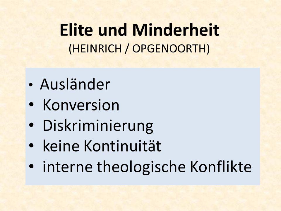 Elite und Minderheit (HEINRICH / OPGENOORTH) Ausländer Konversion Diskriminierung keine Kontinuität interne theologische Konflikte