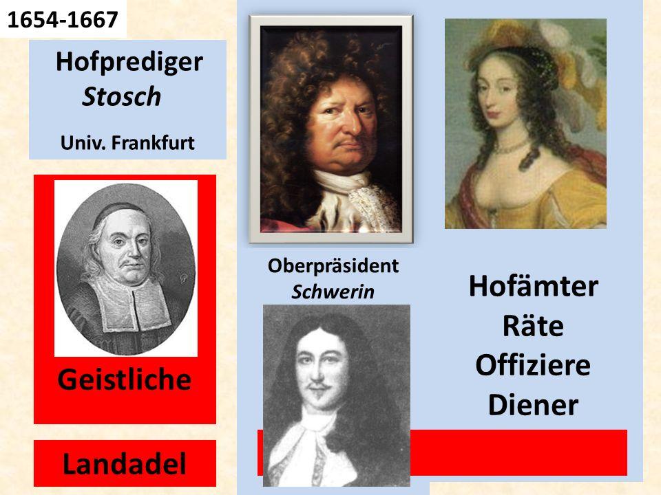 Geh. Rat Hofprediger Stosch Univ. Frankfurt Landadel Geistliche 1654-1667 Hofämter Räte Offiziere Diener Oberpräsident Schwerin