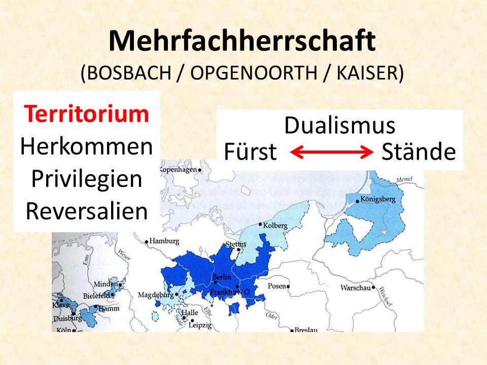 Dualismus Fürst Stände Territorium Herkommen Privilegien Reversalien Mehrfachherrschaft (BOSBACH / OPGENOORTH / KAISER)