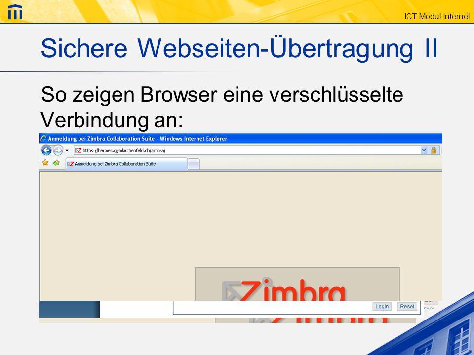 ICT Modul Internet Sichere Webseiten-Übertragung II So zeigen Browser eine verschlüsselte Verbindung an: