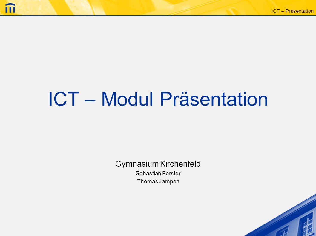 ICT – Präsentation Ablauf Präsentationsregeln Allgemeine Bedienungshinweise Master Grafiken und Diagramme Zeichnungen und Animationen Nützliches zum Schluss