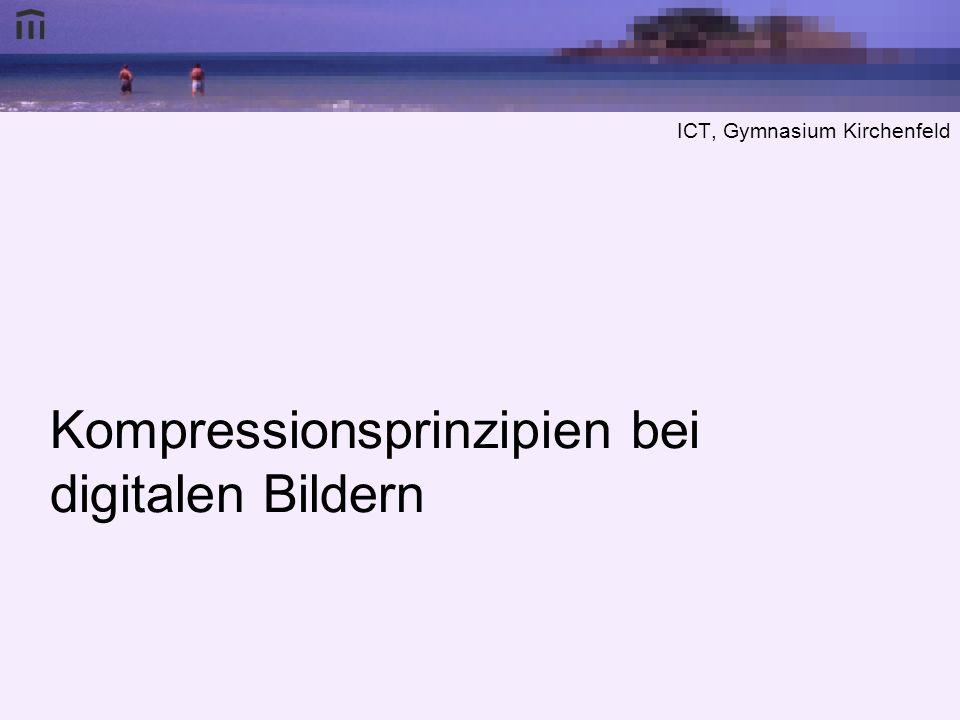 ICT, Gymnasium Kirchenfeld Verlustbehaftete Kompression Entfernung von Irrelevanz Informationen gehen verloren nicht eindeutig umkehrbar Kompressionsrate wählbar: –höhere Kompressionsrate –mehr Informationsverlust –Fehler im Bild (z.B.