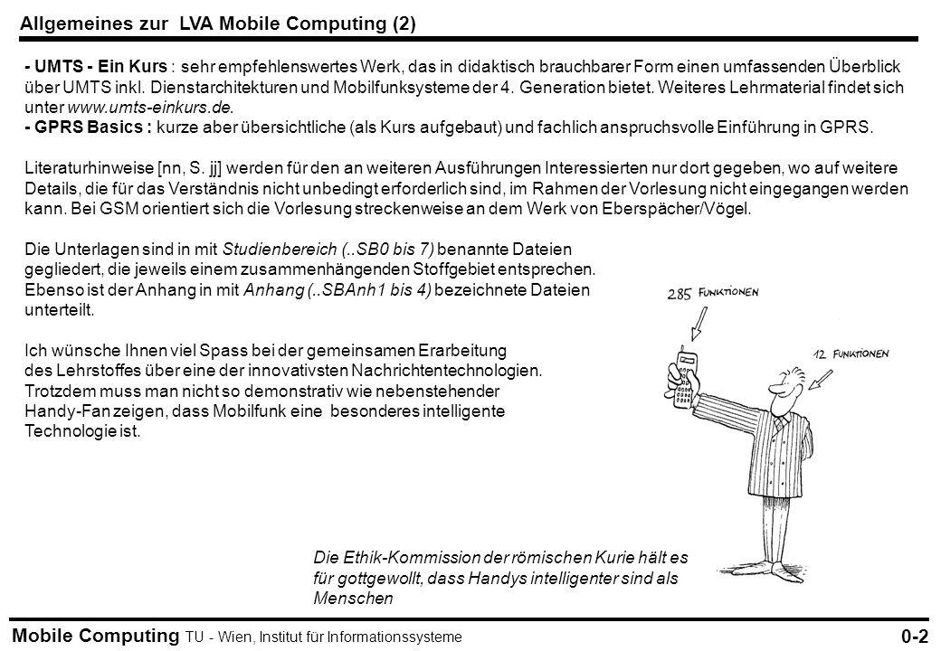 Mobile Computing TU - Wien, Institut für Informationssysteme Die Ethik-Kommission der römischen Kurie hält es für gottgewollt, dass Handys intelligent