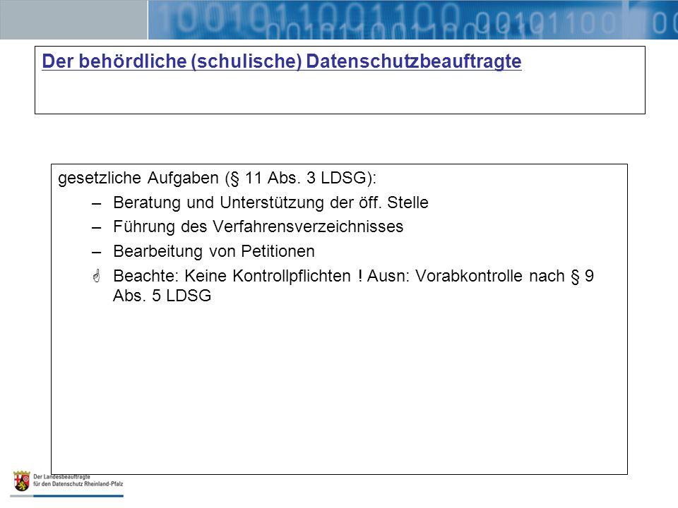 Der behördliche (schulische) Datenschutzbeauftragte gesetzliche Aufgaben (§ 11 Abs.