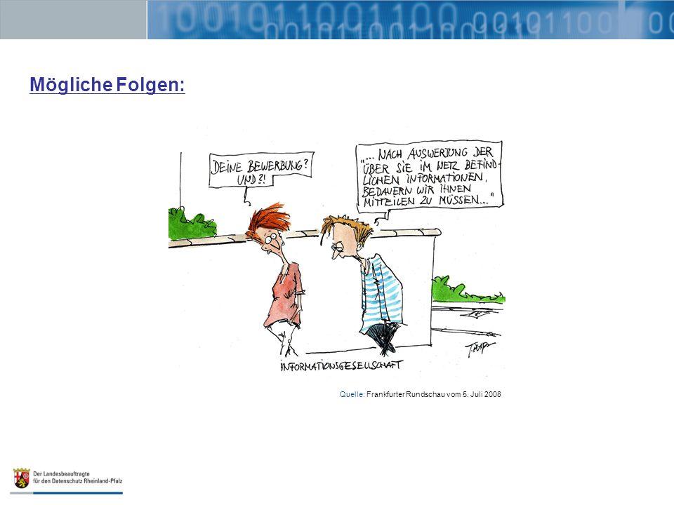 Mögliche Folgen: Quelle: Frankfurter Rundschau vom 5. Juli 2008