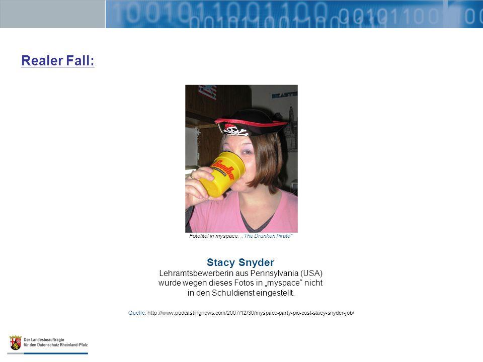 Realer Fall: Stacy Snyder Lehramtsbewerberin aus Pennsylvania (USA) wurde wegen dieses Fotos in myspace nicht in den Schuldienst eingestellt. Quelle: