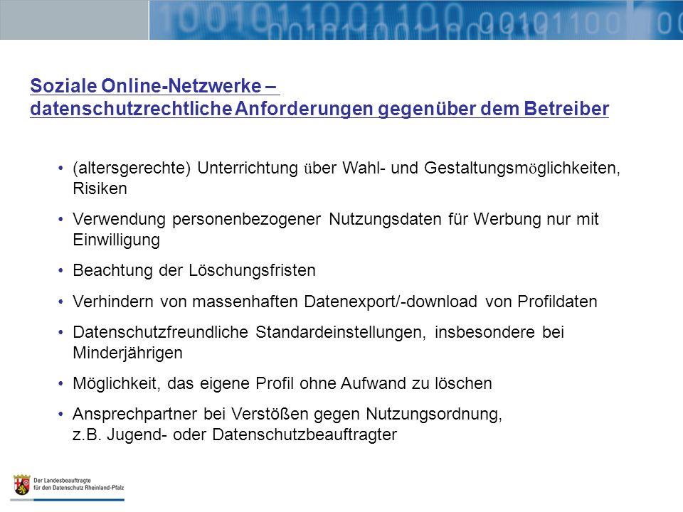 Soziale Online-Netzwerke – datenschutzrechtliche Anforderungen gegenüber dem Betreiber (altersgerechte) Unterrichtung ü ber Wahl- und Gestaltungsm ö g