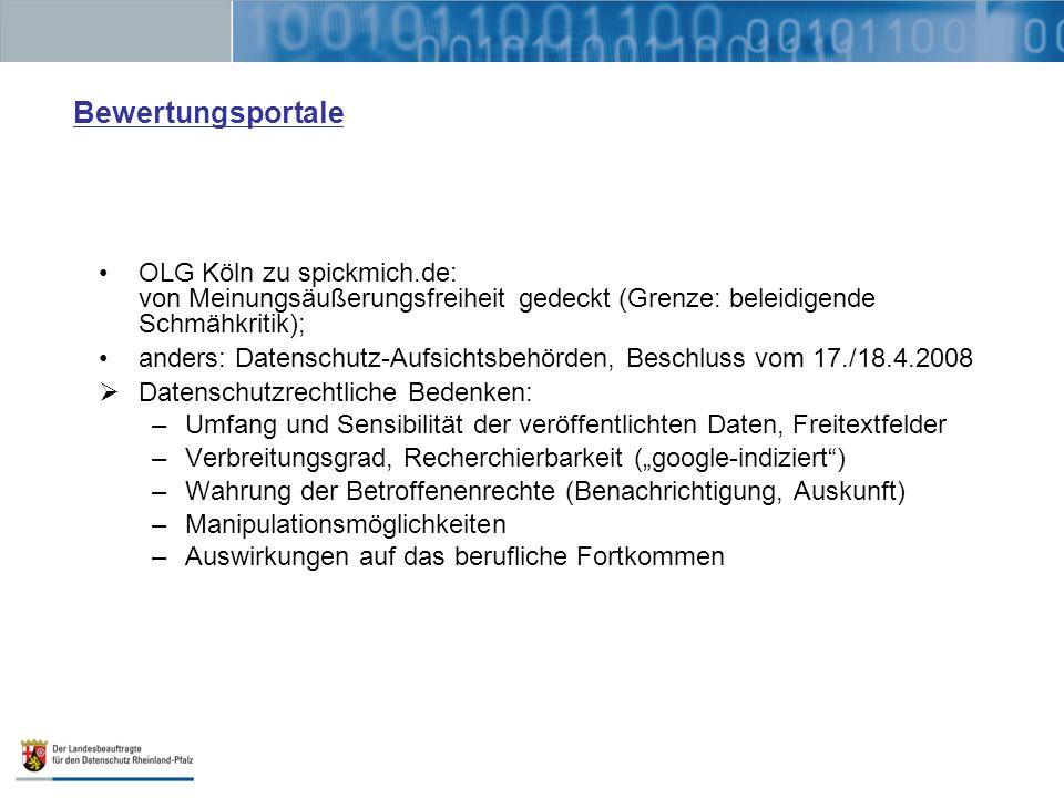 Bewertungsportale OLG Köln zu spickmich.de: von Meinungsäußerungsfreiheit gedeckt (Grenze: beleidigende Schmähkritik); anders: Datenschutz-Aufsichtsbe