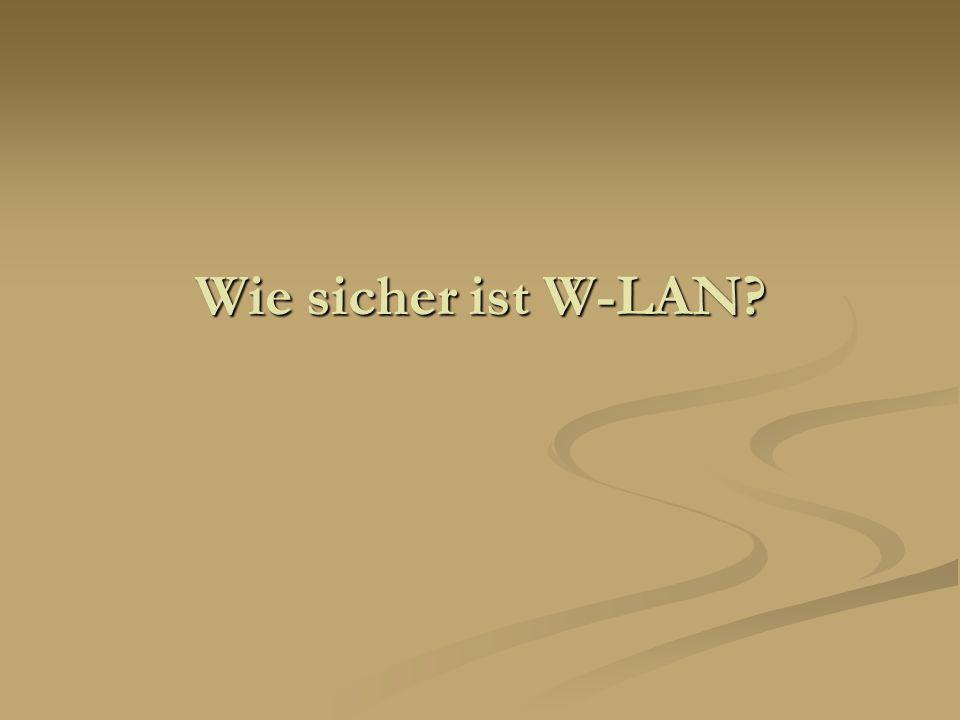 Wie sicher ist W-LAN?