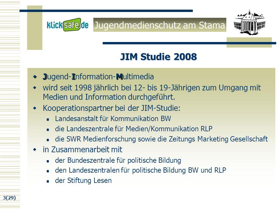Jugendmedienschutz am Stama 3(29) JIM Studie 2008 JIM Jugend-Information-Multimedia wird seit 1998 jährlich bei 12- bis 19-Jährigen zum Umgang mit Medien und Information durchgeführt.