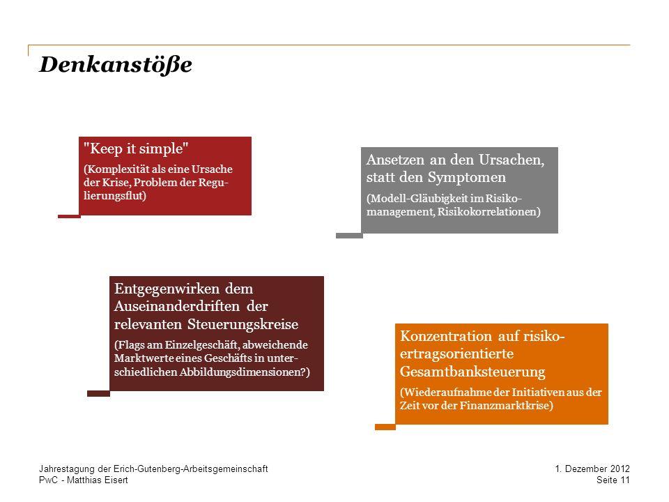 PwC - Matthias Eisert Denkanstöße Konzentration auf risiko- ertragsorientierte Gesamtbanksteuerung (Wiederaufnahme der Initiativen aus der Zeit vor de