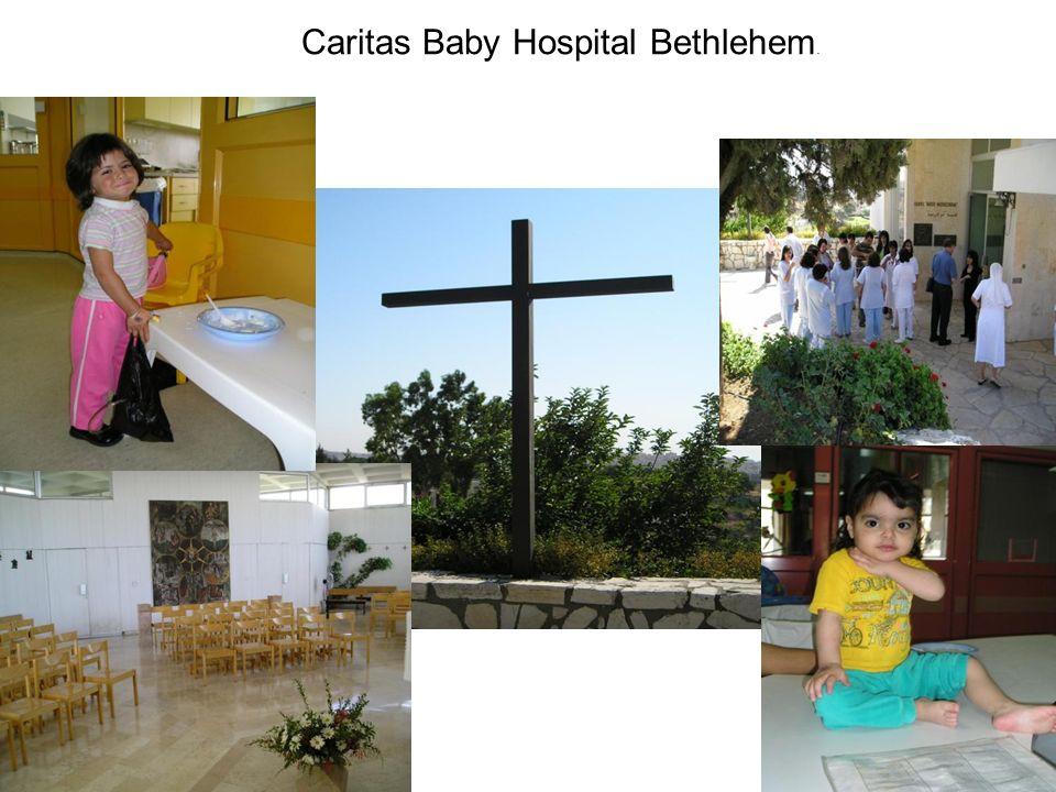 Caritas Baby Hospital Bethlehem.