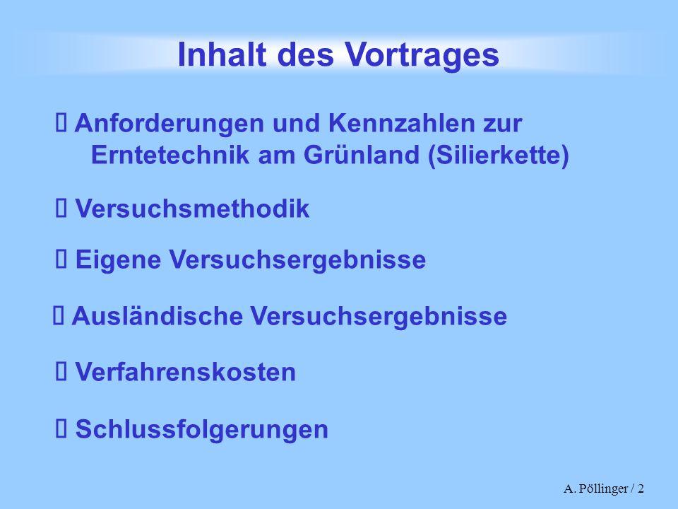 A. Pöllinger / 2 Inhalt des Vortrages Anforderungen und Kennzahlen zur Erntetechnik am Grünland (Silierkette) Versuchsmethodik Eigene Versuchsergebnis