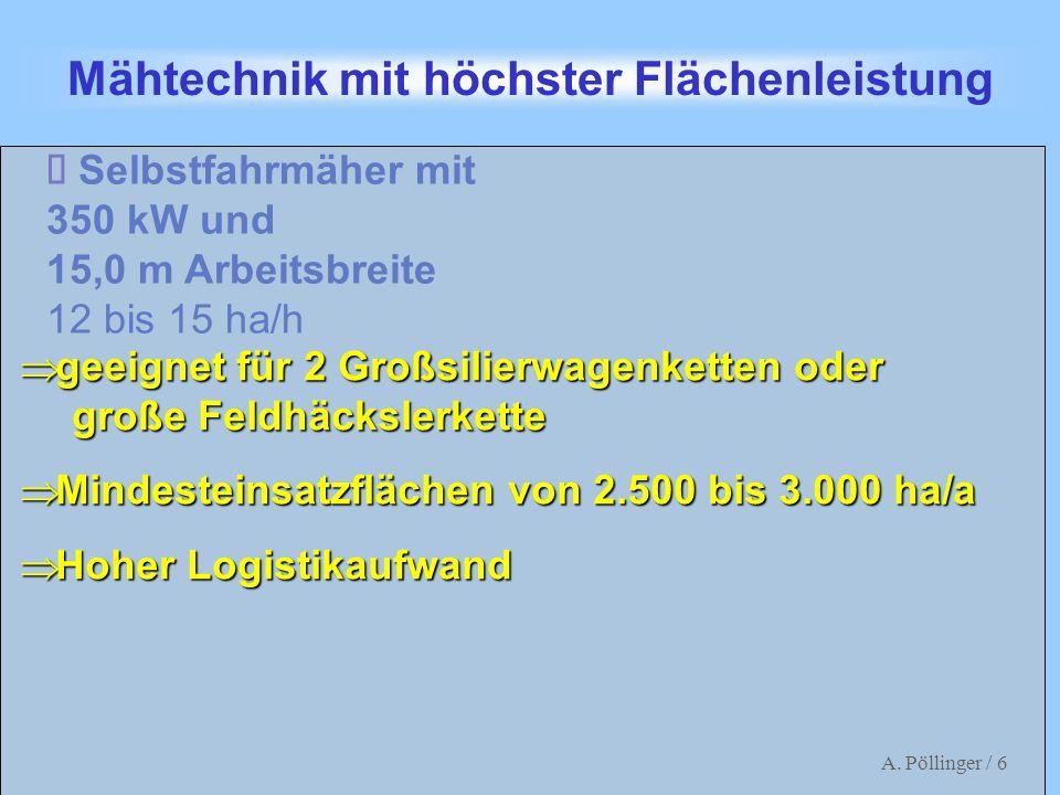 A. Pöllinger / 6 Mähwerkskombination Mähtechnik mit höchster Flächenleistung Selbstfahrmäher mit 350 kW und 15,0 m Arbeitsbreite 12 bis 15 ha/h geeign