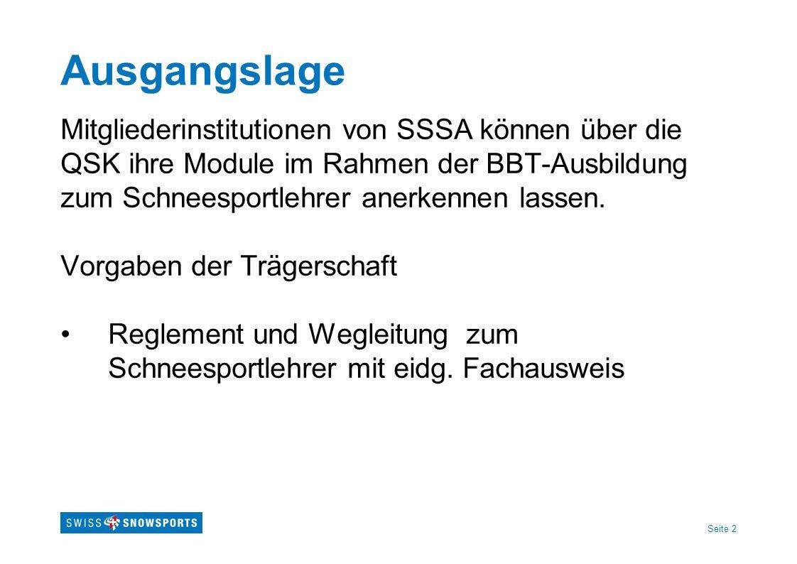 Seite 2 Ausgangslage Mitgliederinstitutionen von SSSA können über die QSK ihre Module im Rahmen der BBT-Ausbildung zum Schneesportlehrer anerkennen la