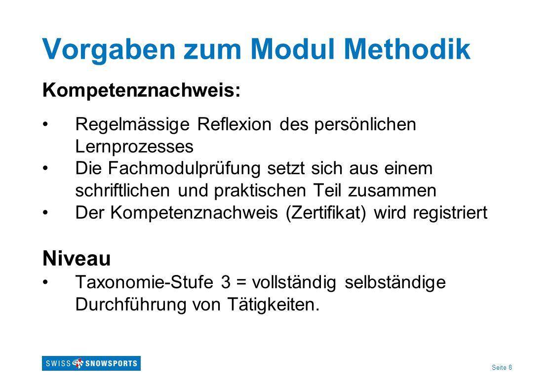 Seite 8 Vorgaben zum Modul Methodik Kompetenznachweis: Regelmässige Reflexion des persönlichen Lernprozesses Die Fachmodulprüfung setzt sich aus einem