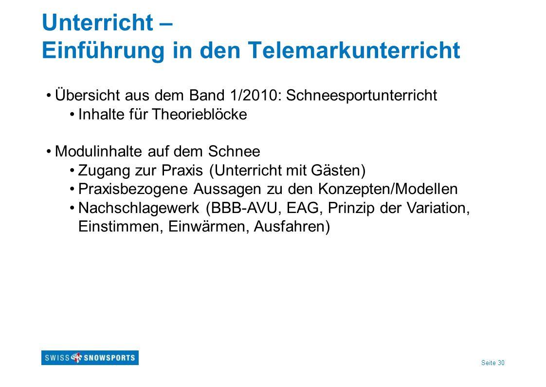 Seite 30 Unterricht – Einführung in den Telemarkunterricht Übersicht aus dem Band 1/2010: Schneesportunterricht Inhalte für Theorieblöcke Modulinhalte