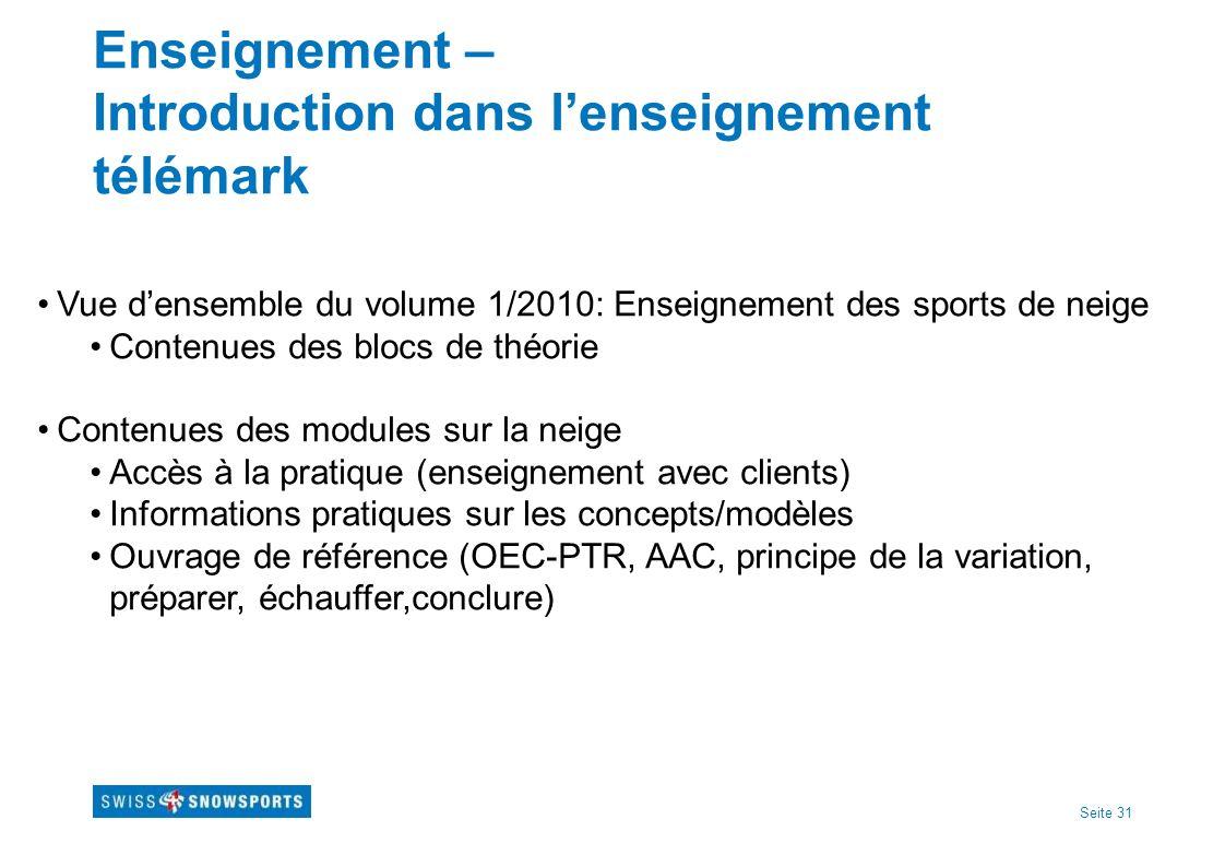 Seite 31 Enseignement – Introduction dans lenseignement télémark Vue densemble du volume 1/2010: Enseignement des sports de neige Contenues des blocs