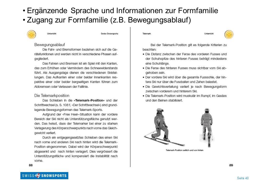 Seite 40 Ergänzende Sprache und Informationen zur Formfamilie Zugang zur Formfamilie (z.B. Bewegungsablauf)