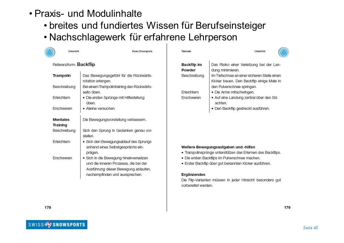 Seite 48 Praxis- und Modulinhalte breites und fundiertes Wissen für Berufseinsteiger Nachschlagewerk für erfahrene Lehrperson
