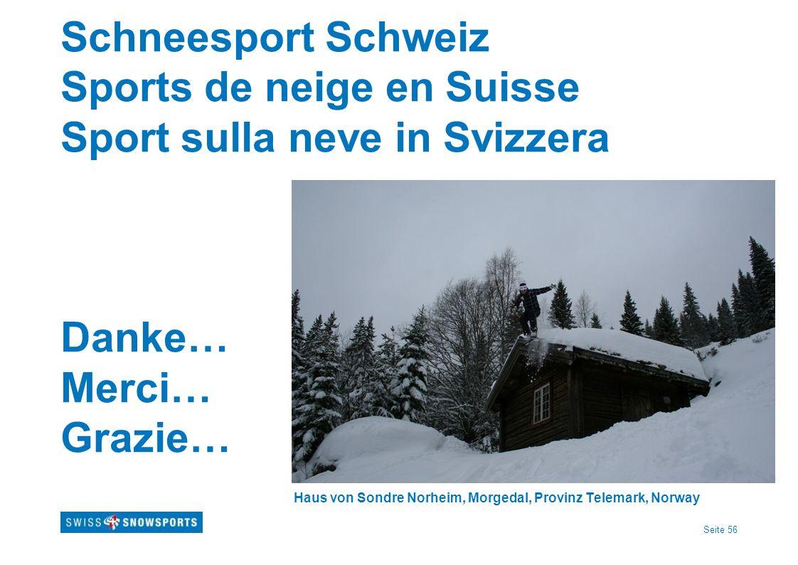 Seite 56 Schneesport Schweiz Sports de neige en Suisse Sport sulla neve in Svizzera Danke… Merci… Grazie… Haus von Sondre Norheim, Morgedal, Provinz T