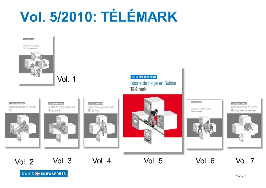 Seite 7 Vol. 5/2010: TÉLÉMARK Vol. 2 Vol. 4Vol. 5Vol. 6 Vol. 7 Vol. 3 Vol. 1