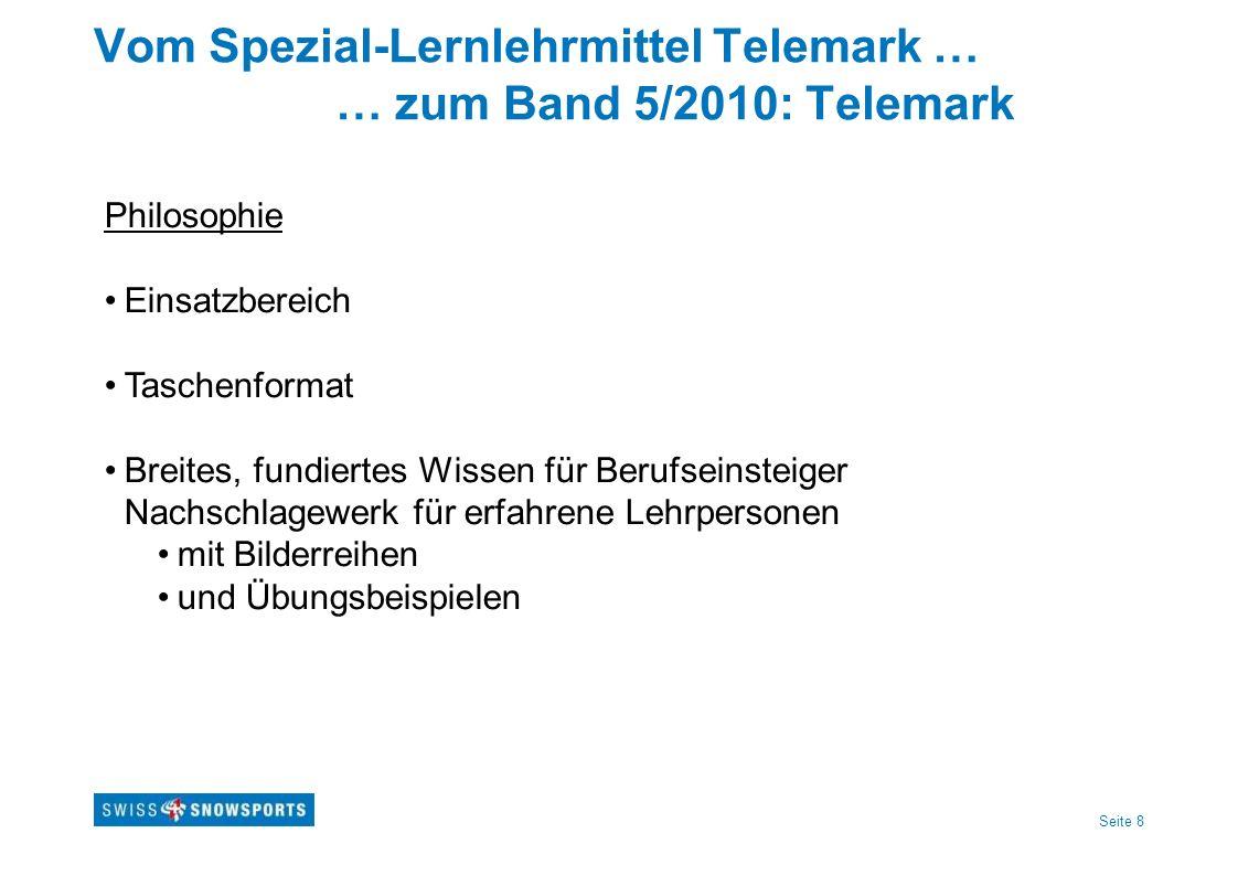 Seite 8 Vom Spezial-Lernlehrmittel Telemark … … zum Band 5/2010: Telemark Philosophie Einsatzbereich Taschenformat Breites, fundiertes Wissen für Beru