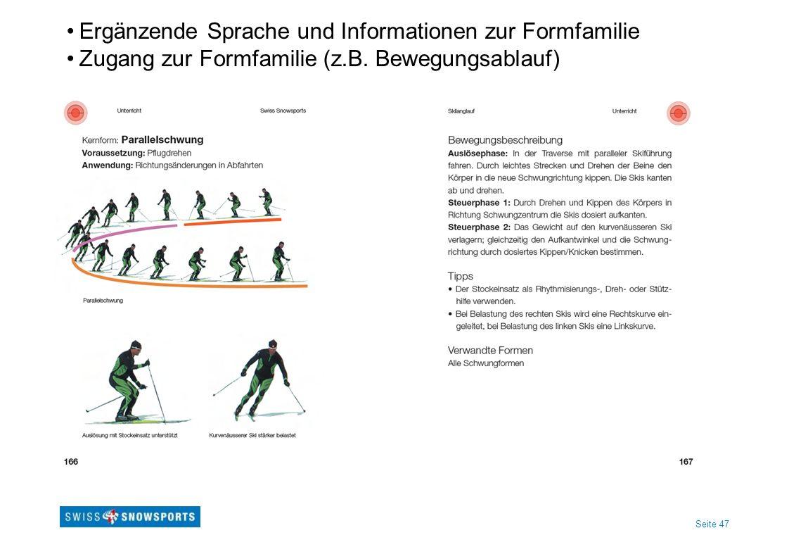 Seite 47 Ergänzende Sprache und Informationen zur Formfamilie Zugang zur Formfamilie (z.B.