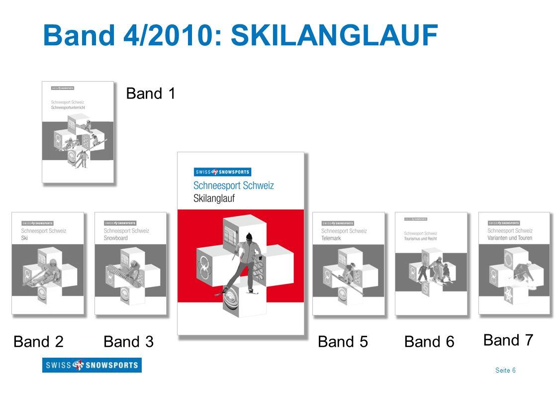 Seite 6 Band 4/2010: SKILANGLAUF Band 1 Band 3Band 2Band 5Band 6 Band 7