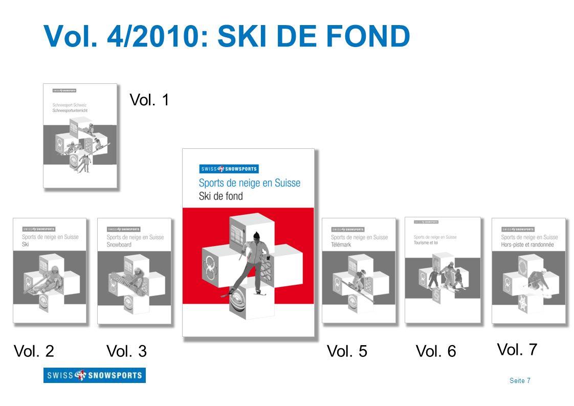 Seite 7 Vol. 4/2010: SKI DE FOND Vol. 1 Vol. 3Vol. 2Vol. 5Vol. 6 Vol. 7