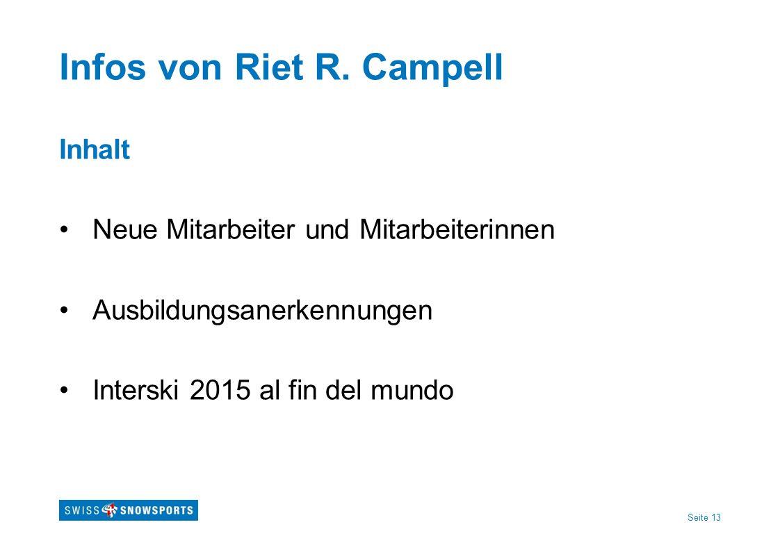 Seite 13 Infos von Riet R. Campell Inhalt Neue Mitarbeiter und Mitarbeiterinnen Ausbildungsanerkennungen Interski 2015 al fin del mundo