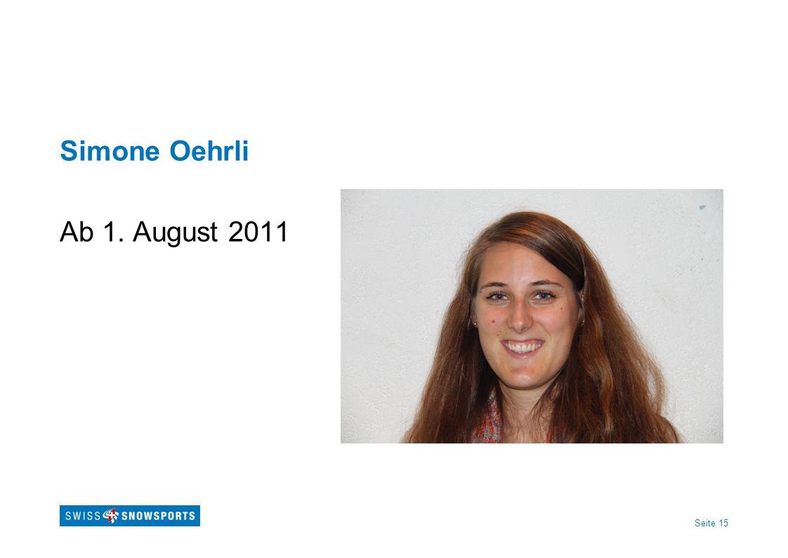 Seite 15 Simone Oehrli Ab 1. August 2011