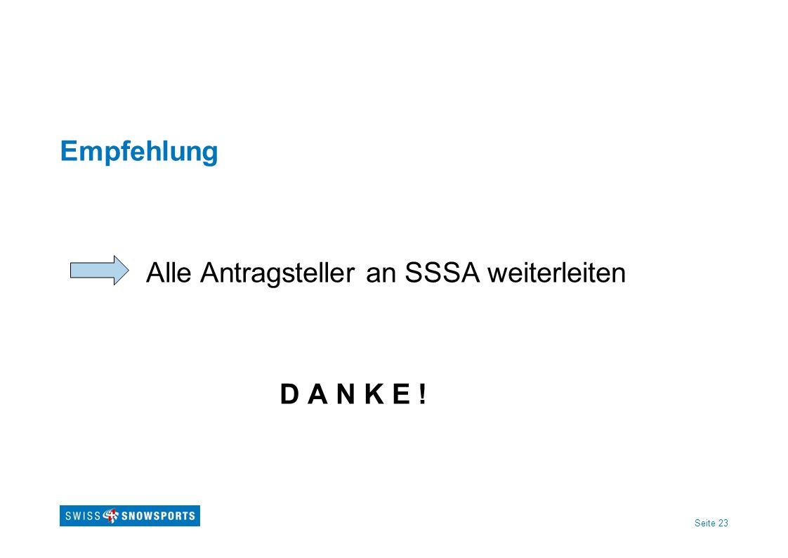 Seite 23 Empfehlung Alle Antragsteller an SSSA weiterleiten D A N K E !