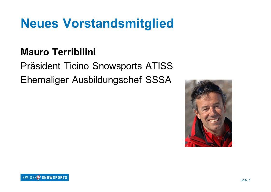 Seite 5 Neues Vorstandsmitglied Mauro Terribilini Präsident Ticino Snowsports ATISS Ehemaliger Ausbildungschef SSSA