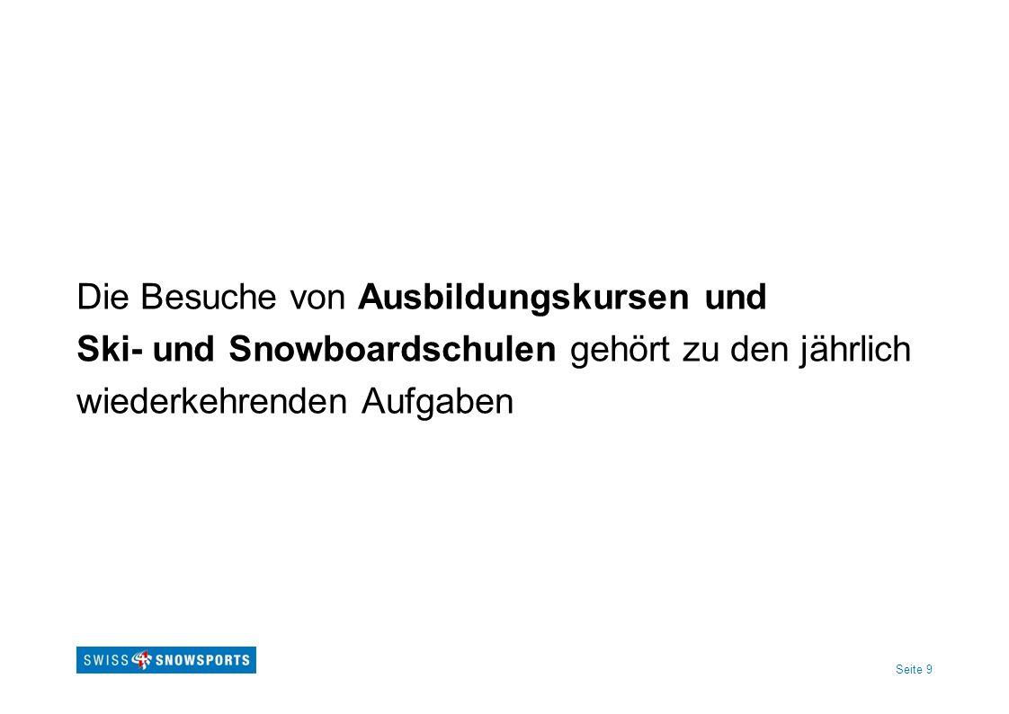 Seite 9 Die Besuche von Ausbildungskursen und Ski- und Snowboardschulen gehört zu den jährlich wiederkehrenden Aufgaben
