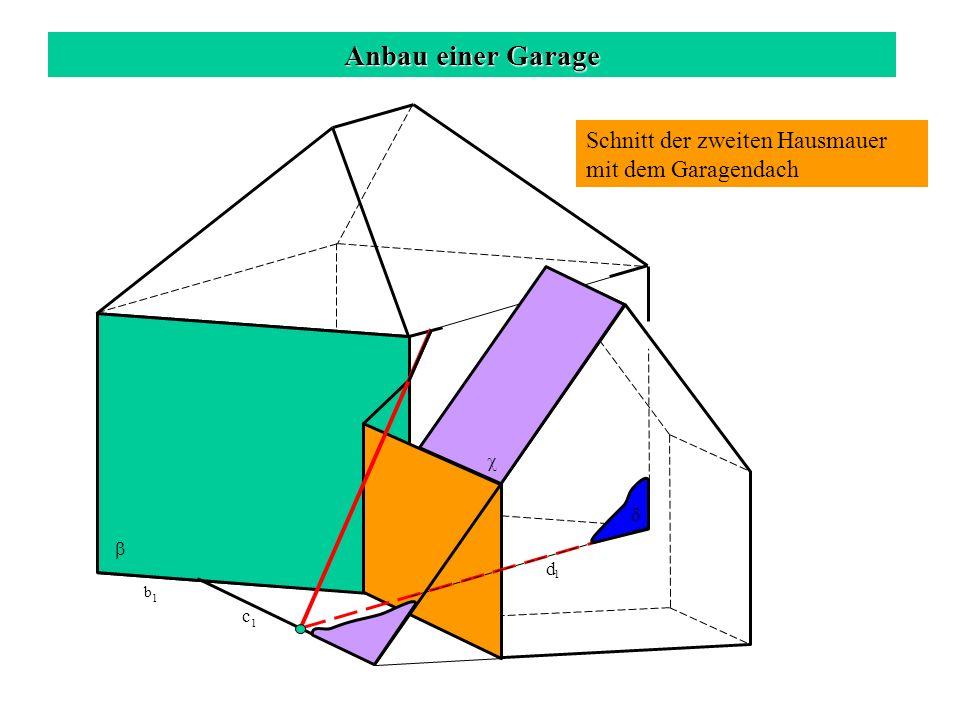 Anbau einer Garage Schnitt der zweiten Hausmauer mit dem Garagendach c 1 b 1 d 1