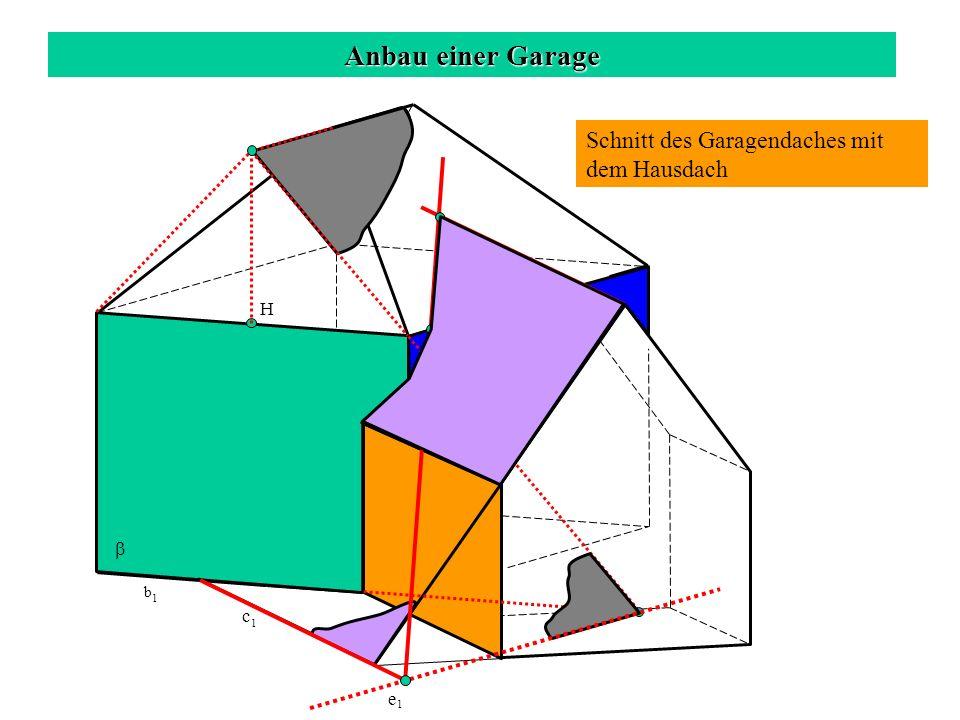 Anbau einer Garage Schnitt des Garagendaches mit dem Hausdach c 1 b 1 H e 1