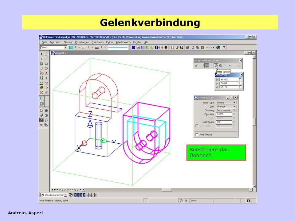 Gelenkverbindung Andreas Asperl Konstruiere das Bohrloch.