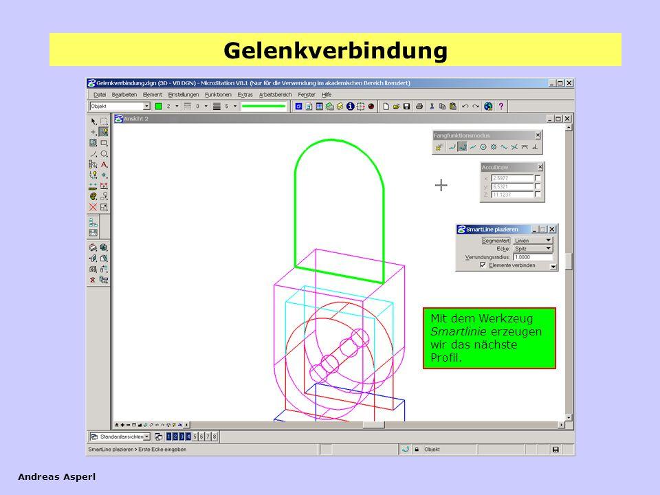 Gelenkverbindung Andreas Asperl Mit dem Werkzeug Smartlinie erzeugen wir das nächste Profil.