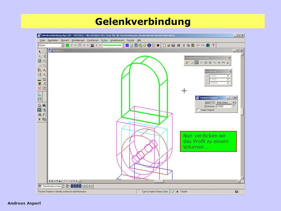 Gelenkverbindung Andreas Asperl Nun verdicken wir das Profil zu einem Volumen...