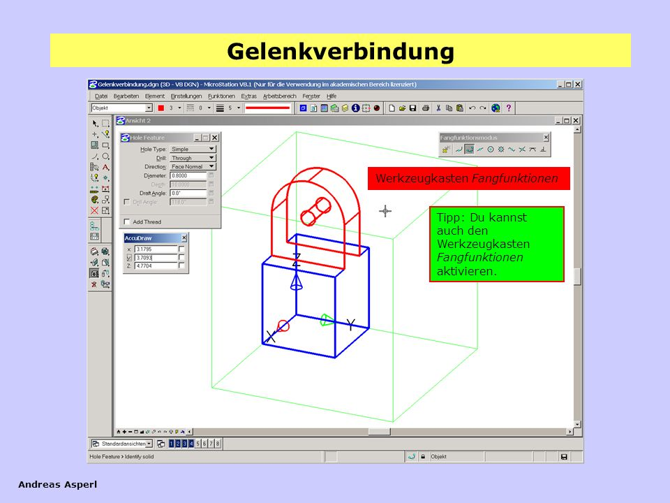 Gelenkverbindung Andreas Asperl Werkzeugkasten Fangfunktionen Tipp: Du kannst auch den Werkzeugkasten Fangfunktionen aktivieren.