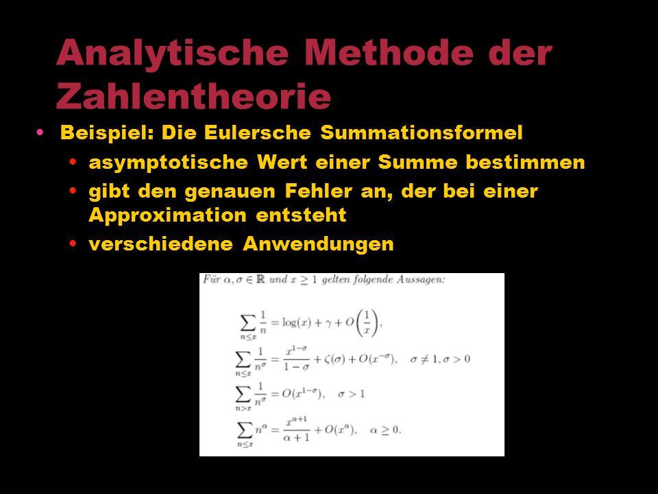 Zahlentheoretische Funktionen Additive Funktion: wenn für teilerfremde Zahlen a und b stets f(ab) = f(a) + f(b) für f(a,b) =1 gilt streng additiv, wen