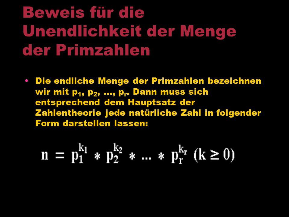 Beweis für die Unendlichkeit der Menge der Primzahlen Vorrausetzungen sind die Divergenz der harmonischen Reihe, die Konvergenz der geometrischen Reih